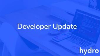 Project Hydro Developer Update: December 9th 2019