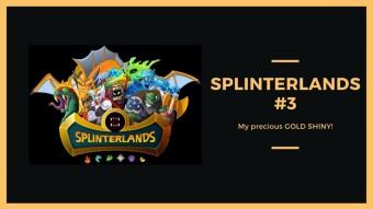 My precious GOLD SHINY! || Ep. #3 || Splinterlands