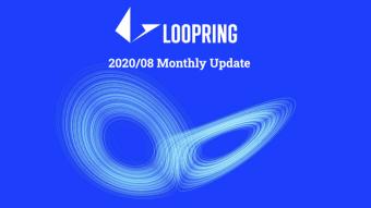 Loopring Monthly Update — 2020/08