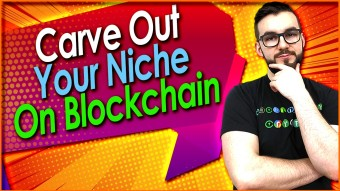 Carve Out Your Niche On Blockchain Platforms