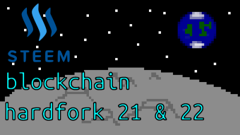 Steem Hardfork 21 and 22 Updates Overview and Thoughts