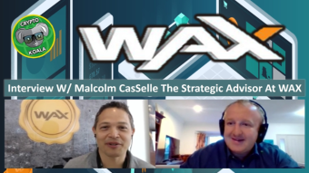 WAX Sept 2019 - Blockchain Digital Exchange & Crypto Interoperability? W/Malcolm CasSelle