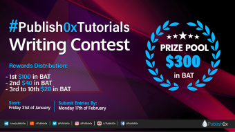 $300 in BAT Prize Pool: #Publish0xTutorials - The 5th Publish0x Writing Contest