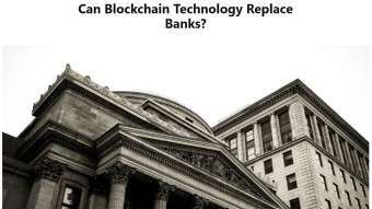Can Blockchain Technology Replace Banks?