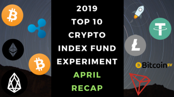 EXPERIMENT - Tracking Top 10 Cryptocurrencies of 2019 - Month Four - UP 30%