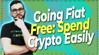 Going Fiat Free: Spend Crypto On Anything