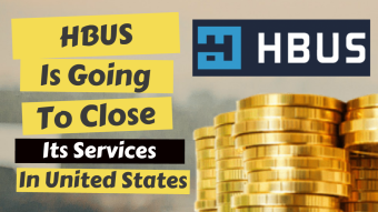 HBUS is Going to Close it's Services in United States