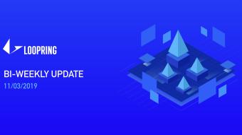 Loopring Bi-Weekly Update — 11/03/2019