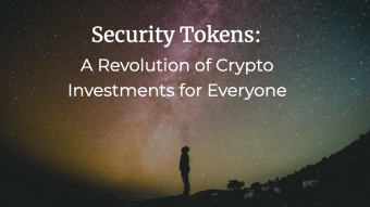 Security Tokens: A Revolution of Crypto Investments for Everyone