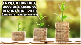 Passive Crypto Earnings June 2020 (Lending/Dividends/Staking)