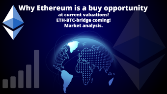 Why Ethereum is a buy opportunity at current valuations! ETH-BTC-bridge coming! Market analysis.