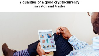 7 qualities of a good cryptocurrency investor and trader