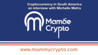 Cryptocurrency in South America with Michelle Mafra (MamaeCrypto)