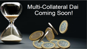 Multi-Collateral Dai Starts Monday - Here's What You Need to Know