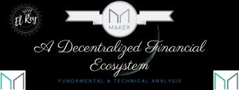 MakerDAO - A Decentralized Financial Ecosystem - Technical + Fundamental Analysis