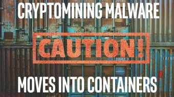 Cryptomining Malware Moves into Software Containers