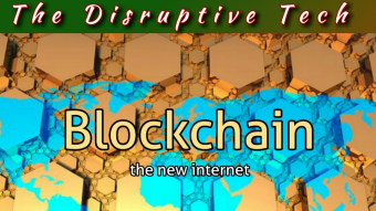 Why Blockchain Is Considered As The  Most Disruptive Tech