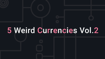 5 Weird Currencies Vol.2