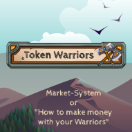 """TokenWarriors - All about the Market-System and """"how to make money"""" with your Warriors"""