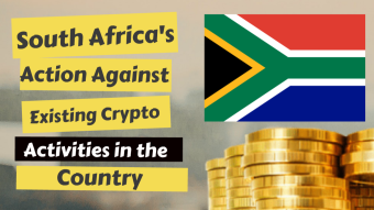 South Africa's Action Against Existing Crypto Activities in the Country