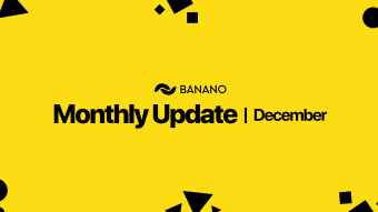BANANO Monthly Update December 2019