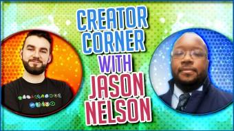Creator Corner With Jason Nelson
