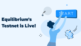 Equilibrium Testnet is live and the product launch roadmap is out!