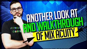 Another Look At And Walkthrough Of Mix Acuity