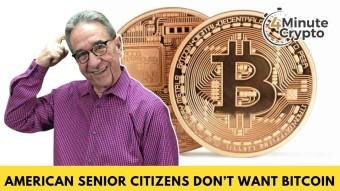 Senior Citizens Don't Want Bitcoin
