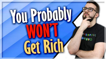 You Probably Won't Get Rich