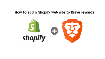 How to add a Shopify web site to Brave Rewards and start earning BAT tokens