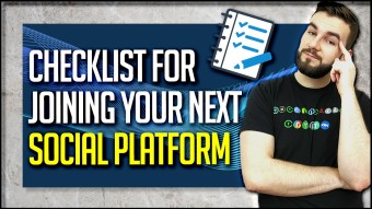 Checklist For Joining Your Next Social Platform