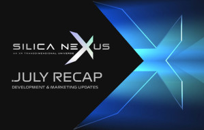 An Overview of Silica Nexus Development in July