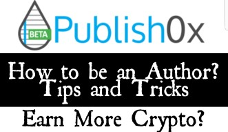 How to be a Publish0x Author? Tips and Tricks shared