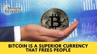 Bitcoin is a Superior Currency That Frees People #402