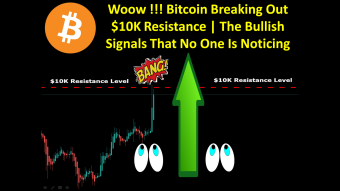 Woow !!! Bitcoin Breaking Out $10K Resistance | The Bullish Signals That No One Is Noticing