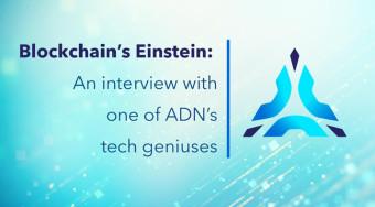 Blockchain's Einstein: An Interview With One of ADN's Tech Geniuses...