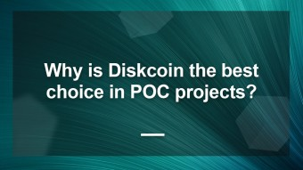 Why is Diskcoin the best choice in POC projects?