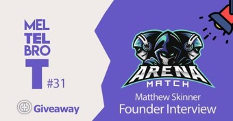 Meltelbrot #31 – Matchmaking heaven for gamers – Arena Match founder Matthew Skinner explains all!