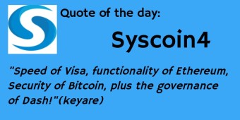 Syscoin 4- The Speed of Visa, the Functionality of Ethereum, the Security of Bitcoin, plus the Governance of Dash!