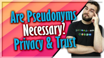 Are Pseudonyms Necessary? Privacy & Trust