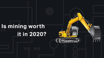 Is Mining Worth It in 2020?