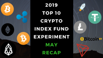 EXPERIMENT - Tracking Top 10 Cryptocurrencies of 2019 - Month Five - UP 114%