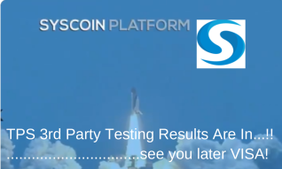 3rd Party Testing Results for the SYSCOIN Blockchain are finally in.... See you later VISA!