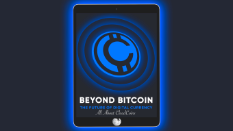 BEYOND BITCOIN. The Future of Digital Currency. CloudCoinWiki Part I / All About CloudCoins