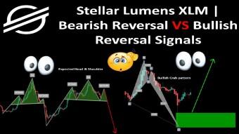 Stellar Lumens XLM | Bearish Reversal VS Bullish Reversal Signal