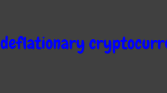 Deflationary cryptocurrency: Learn about deflationary cryptocurrencies