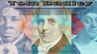 How To Make Money, Tom Badley Artist Profile.