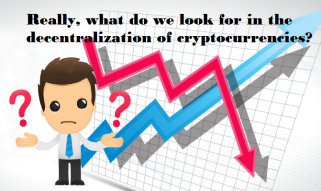 Really, what do we look for in the decentralization of cryptocurrencies?