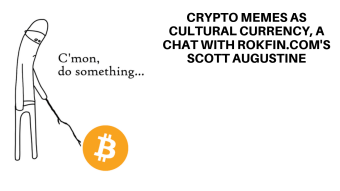 Crypto Memes As Cultural Currency, A Chat with Rokfin.com's Scott Augustine